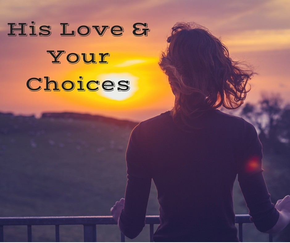 His Love,Your Choices