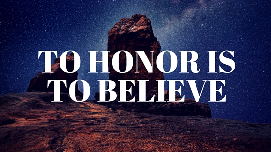 To honor is to believe